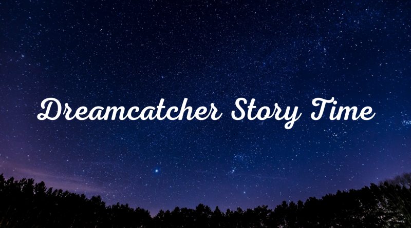 Dreamcatcher Story Time