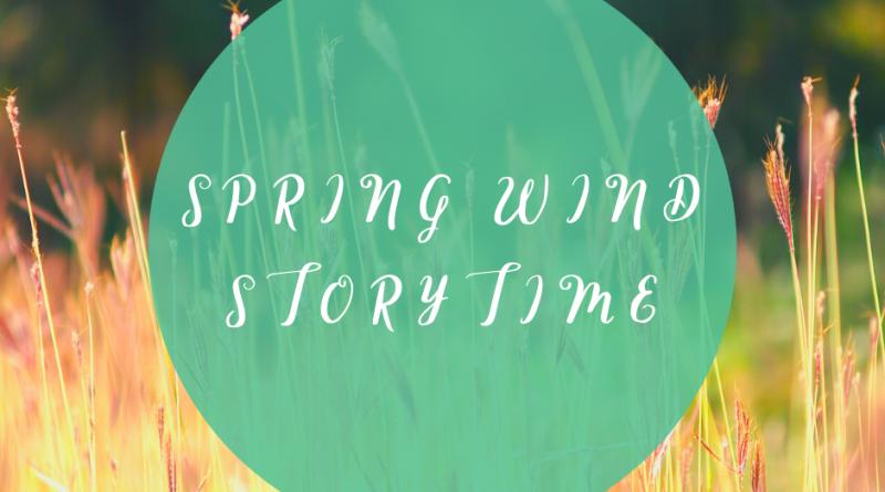 Spring Wind Storytime